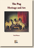Click to see full size: The Pug Heritage and Art- ?The Pug Heritage and Art? is without doubt the most beautiful and special book on the breed. In a luxurious large hardcover format all the cultural aspects of the intriguing bond between the Pug and mankind will be extensively covered, from the breed?s arrival in the West until the present day in every country of importance. The scores of breathtaking illustrations alone make this book a once in a lifetime publication on the Pug. 